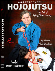 HOJOJUTSU  Vol-1 INTRODUCTION (Basic) The Art of Tying Your Enemy By Allen Woodman