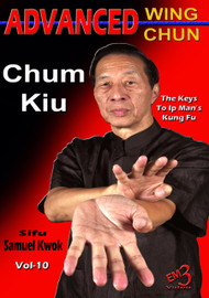 Advanced Wing Chun - Vol-10 (Chum Kiu) by Sifu Samuel Kwok