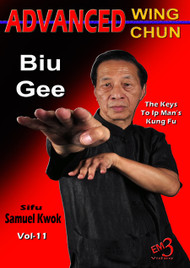 Advanced Wing Chun-Vol-11 (Biu Gee) by Sifu Samuel Kwok