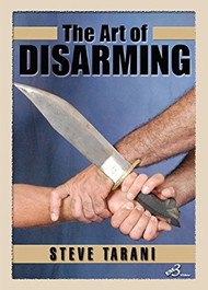 THE ART OF DISARMING by Steve Terani