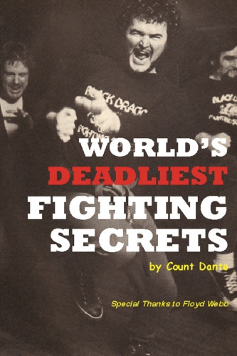 World's Deadliest Fighting Secrets: Count Dante Authored by John Keehan, Authored by Don Warrener, Authored by Annette Hellingrath