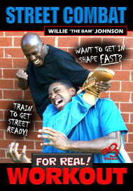 "Street Combat For Real! Workout by Willie ""The Bam"" Johnson"