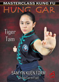 Vol-1 SAM YIN KUEN  (Three Form Fist) HUNG GAR by Tiger Tam