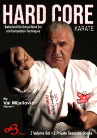 HARD CORE KARATE  (5 DVD Set) - Battlefield Old School Mind Set & Competition Techniques By Val Mijailovic Hanshi