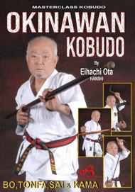 OKINAWAN KOBUDO - BO, TONFA, SAI & KAMA - By Hanshi Eihachi Ota