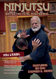 NINJUTSU SECRETS 1428 (Vol-9 Ninjutsu WATER Tactical Positioning) By An-shu STEPHEN K. HAYES