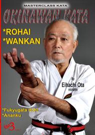 OKINAWAN KATA - ROHAI, WANKAN, FUKYUGATA ITCHI & ANANKU - By Hanshi Eihachi Ota