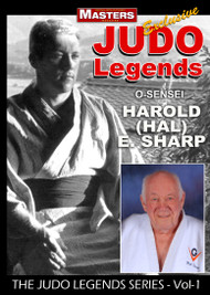 JUDO Legends Vol-1 featuring O-Sensei Hal Sharp