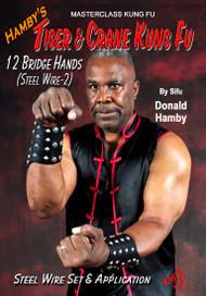 Hamby's Tiger & Crane Kung Fu - Vol-7 12 Bridge Hands (Steel Wire-2)