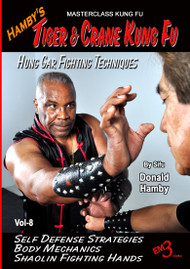 Hamby's Tiger & Crane Kung Fu Vol-8 Hung Gar Fighting Techniques