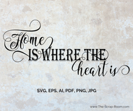 Home is Where the Heart is - Instant Download- Vector graphic in eps, svg ai, png and jpg formats-for scrapbooking and crafts &DIY