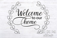 Welcome to our Home - SVG Cut File and PNG Clip Art Digital Design set