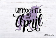 Unicorn SVG / EPS / PNG digital design for diy & crafts - Unicorns are born in April Instant Download Design