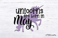 Unicorn SVG / EPS / PNG digital design for diy & crafts - Unicorns are born in May Instant Download Design