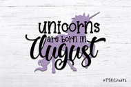 Unicorn SVG / EPS / PNG digital design for diy & crafts - Unicorns are born in August Instant Download Design