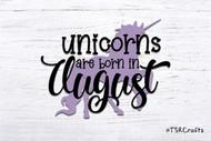 Unicorn SVG / EPS / PNG digital design for diy & crafts - Unicorns are born in August Instant Download Design