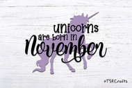 Unicorn svg - unicorn birthday svg - Unicorns are born in November