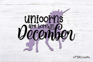 Unicorn svg - unicorn birthday svg - Unicorns are born in December