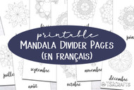 Month Divider Pages - Printable Monthly Divider Inserts with Mandalas - in FRENCH