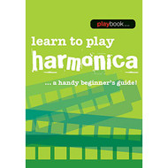 Playbook - Learn to Play Harmonica: A Handy Beginner's Guide!