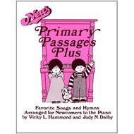 Primary Passages Plus: Favorite Songs and Hymns Arranged for Newcomers to the Piano
