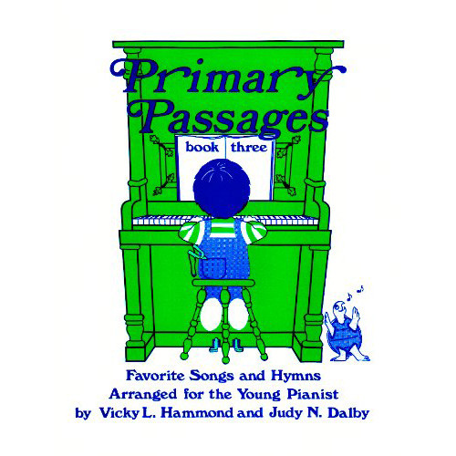 Primary Passages Book 3: Favorite Songs and Hymns Arranged for the Young Piano Player