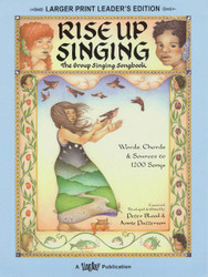 Rise Up Singing - The Group Singing Songbook, Large Print Leader's Edition, Large Print Leader's Edition