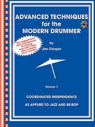 Advanced Techniques For The Modern Drummer Coordinating Independence As Applied To Jazz And Be-Bop