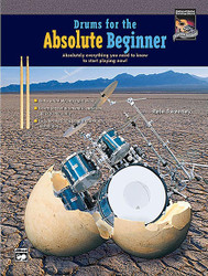 Drums For The Absolute Beginner Absolutely Everything You Need To Know To Start Playing Now!