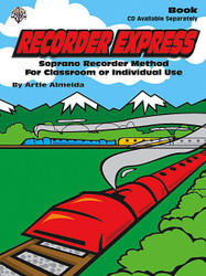 Recorder Express Soprano Recorder Method For Classroom Or Individual Use