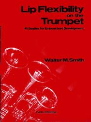 Lip Flexibility On The Trumpet