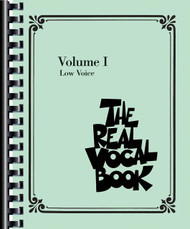 The Real Vocal Book - Volume I, Low Voice Edition, Low Voice