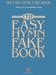 The Easy Hymn Fake Book, Over 150 Songs In The Key Of C, Melody/Lyrics/Chords