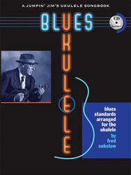 Blues Ukulele, A Jumpin Jim's Ukulele Songbook, Book/Cd Pack