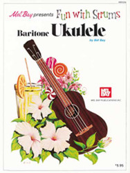 Fun With Strums - Baritone Ukulele
