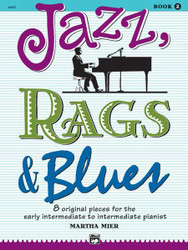 Jazz, Rags & Blues, Book 2 8 Original Pieces For The Early Intermediate To Intermediate Pianist