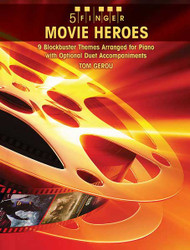 5 Finger Movie Heroes 9 Blockbuster Themes Arranged For Piano With Optional Duet Accompaniments