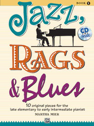 Jazz, Rags & Blues, Book 1 10 Original Pieces For The Late Elementary To Early Intermediate Pianist