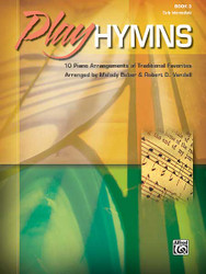 Play Hymns, Book 3 10 Piano Arrangements Of Traditional Favorites
