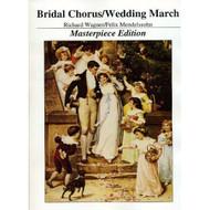Bridal Chorus & Wedding March 2 In 1 * Masterpiece Edition [Sheet Music]