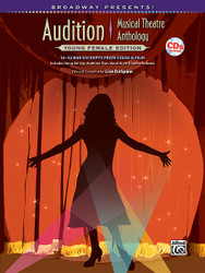 Broadway Presents! Audition Musical Theatre Anthology: Young Female Edition 16-32 Bar Excerpts From Stage & Film, Specially Designed For Teen Singers! Includes Set-Up, Audition Tips, Vocal Style, And Genre Indexes
