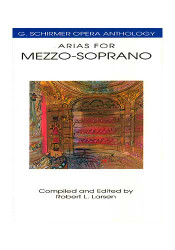Arias For Mezzo-Soprano, G. Schirmer Opera Anthology, Voice And Piano