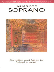 Arias For Soprano, G. Schirmer Opera Anthology, Voice And Piano