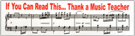 "Bumper Sticker ""If You Can Read This Thank a Music Teacher"" 