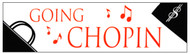 "Bumper Sticker ""Going Chopin"" 