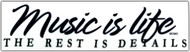 "Bumper Sticker ""Music Is Life The Rest Is Details"" 