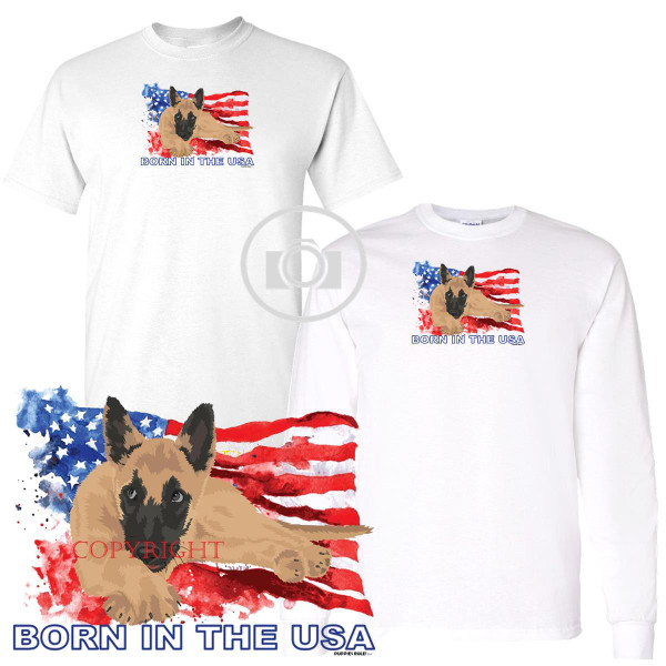 Belgian Malinois Puppies Rule! Born In The USA Flag Graphic Short / Long Sleeve White T Shirt (S-3X)