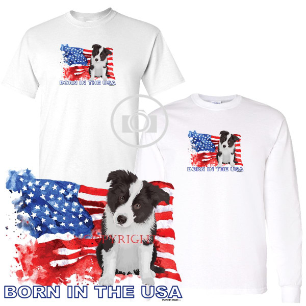 Border Collie Puppies Rule! Born In The USA Flag Graphic Short / Long Sleeve White T Shirt (S-3X)