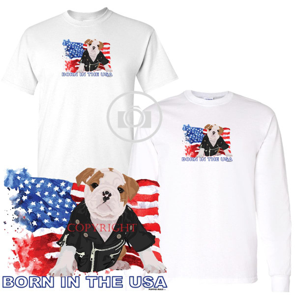 Bulldog In Leather Puppies Rule! Born In The USA Flag Graphic Short / Long Sleeve White T Shirt (S-3X)