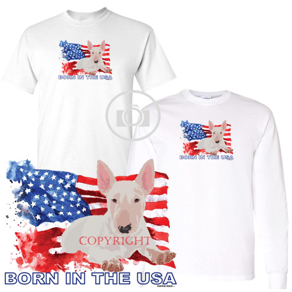 Bull Terrier Puppies Rule! Born In The USA Flag Graphic Short / Long Sleeve White T Shirt (S-3X)